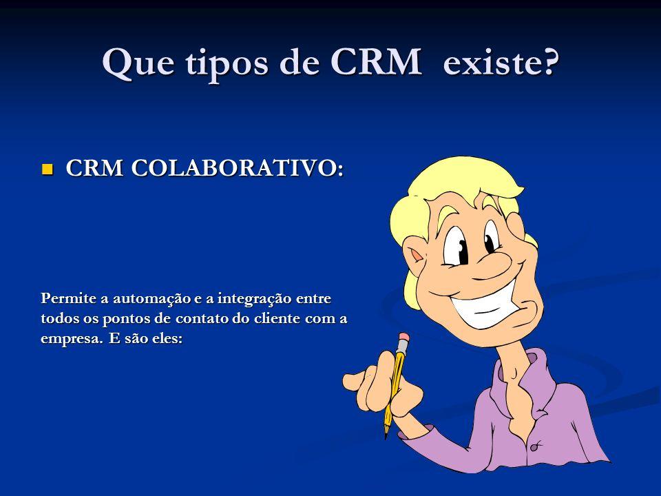 Que tipos de CRM existe CRM COLABORATIVO: