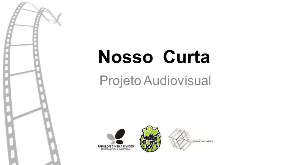 Nosso Curta Projeto Audiovisual