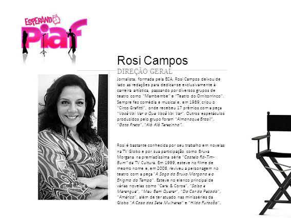 Rosi Campos DIREÇÃO GERAL