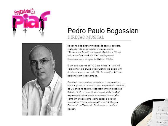 Pedro Paulo Bogossian DIREÇÃO MUSICAL