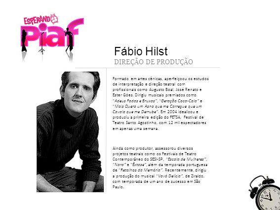 Fábio Hilst DIREÇÃO DE PRODUÇÃO