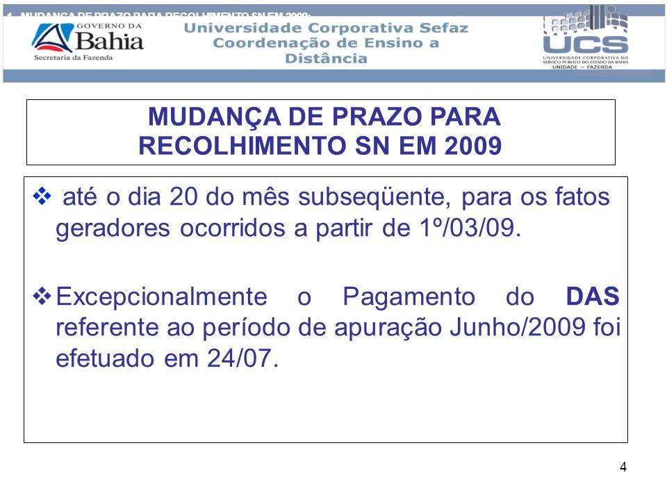 MUDANÇA DE PRAZO PARA RECOLHIMENTO SN EM 2009