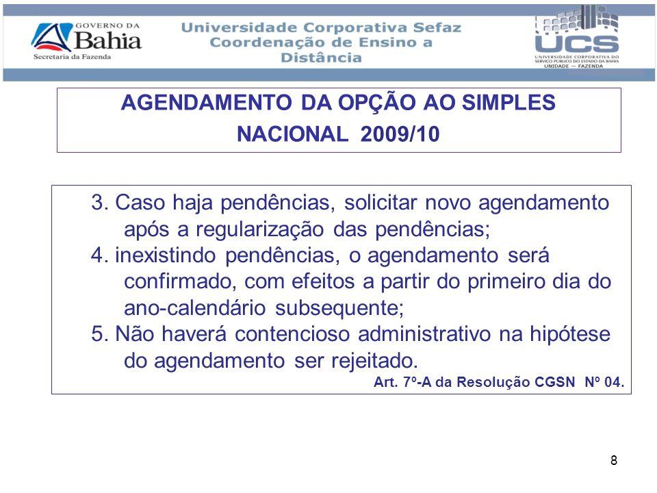 AGENDAMENTO DA OPÇÃO AO SIMPLES NACIONAL 2009/10