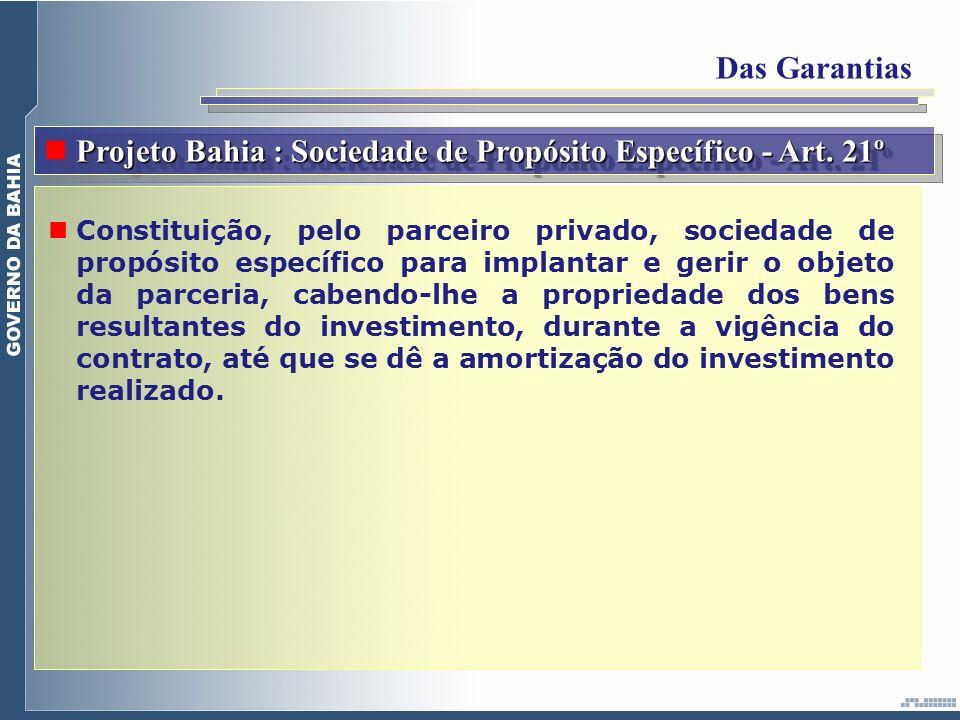 Projeto Bahia : Sociedade de Propósito Específico - Art. 21º