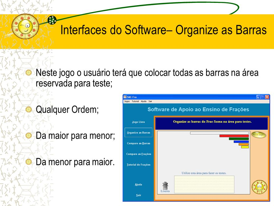 Interfaces do Software– Organize as Barras