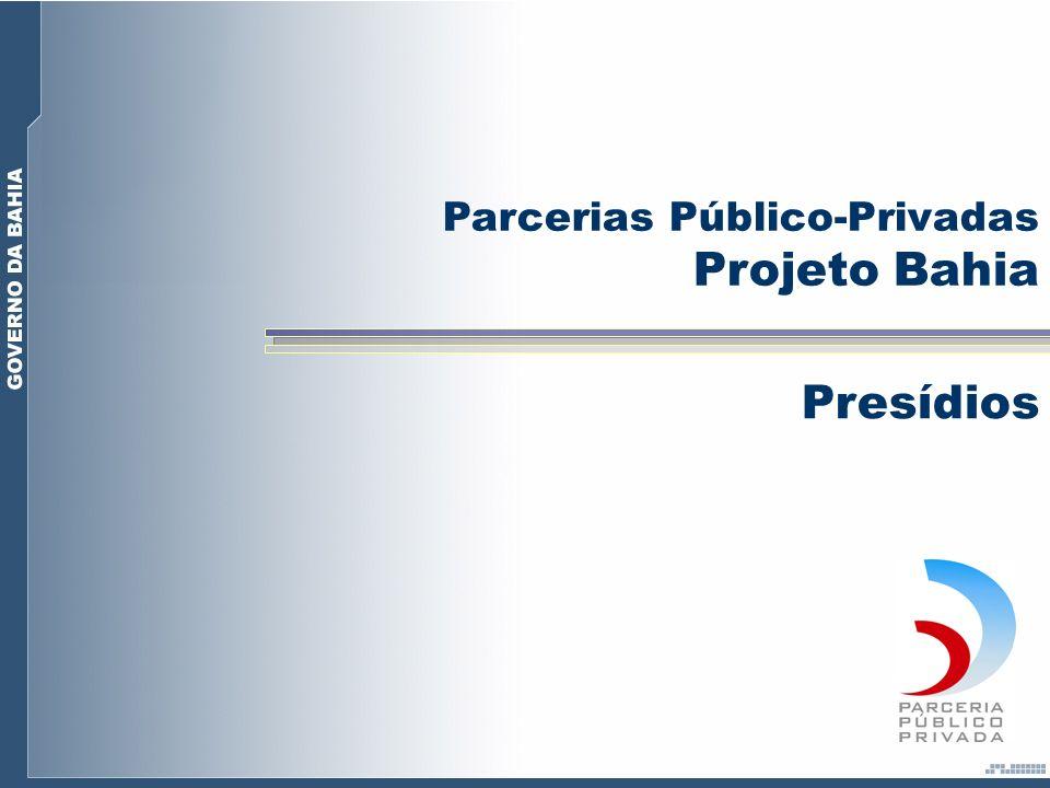 Projeto Bahia Presídios Parcerias Público-Privadas