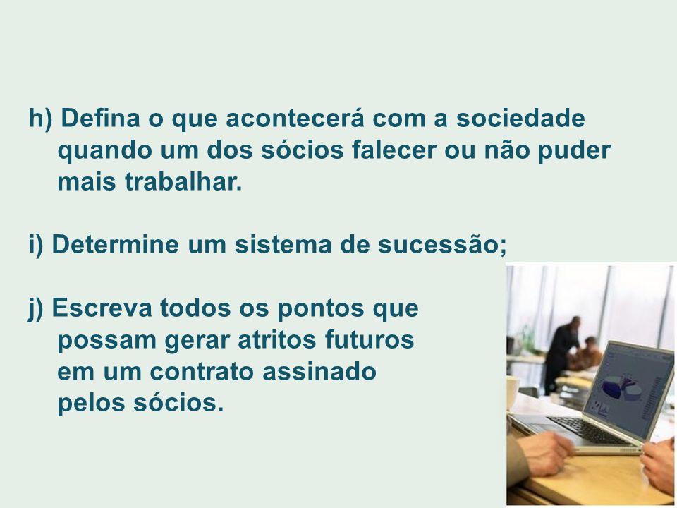 h) Defina o que acontecerá com a sociedade