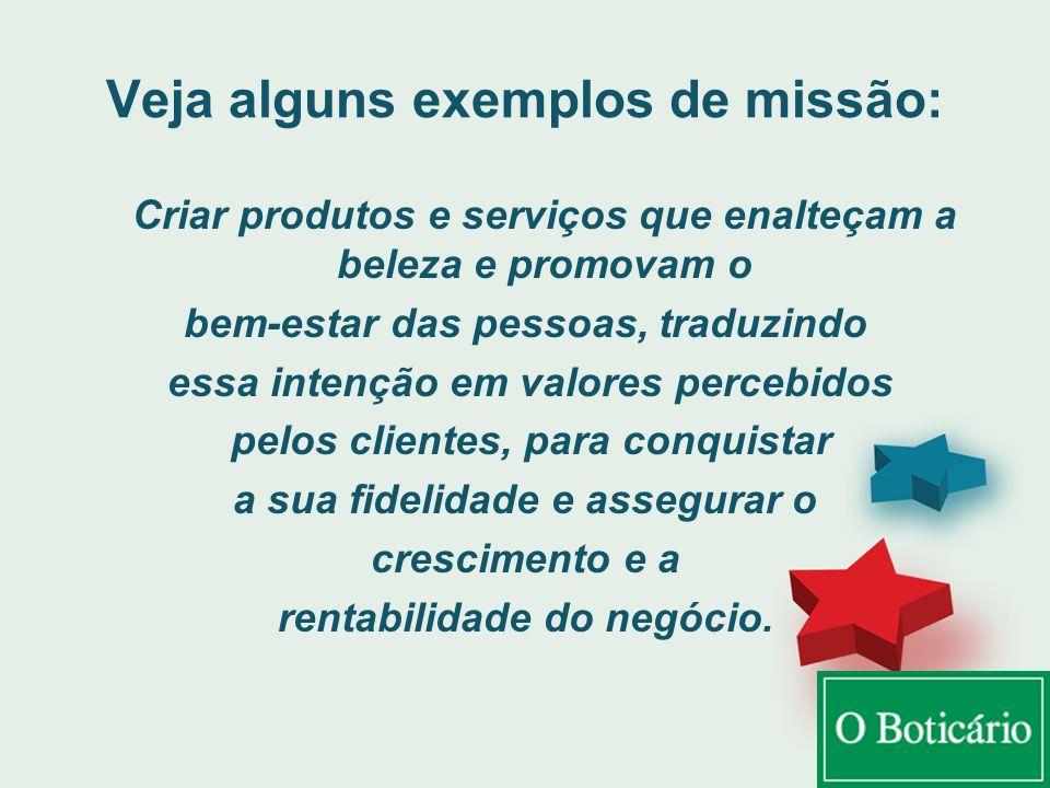 Veja alguns exemplos de missão: