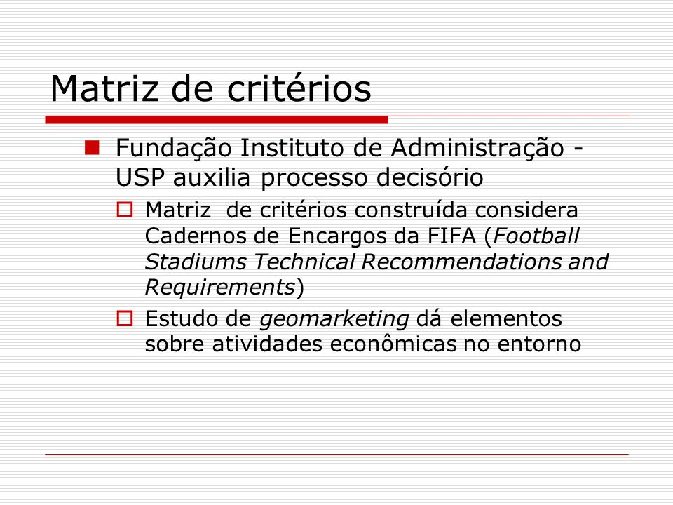 Matriz de critérios Fundação Instituto de Administração - USP auxilia processo decisório.
