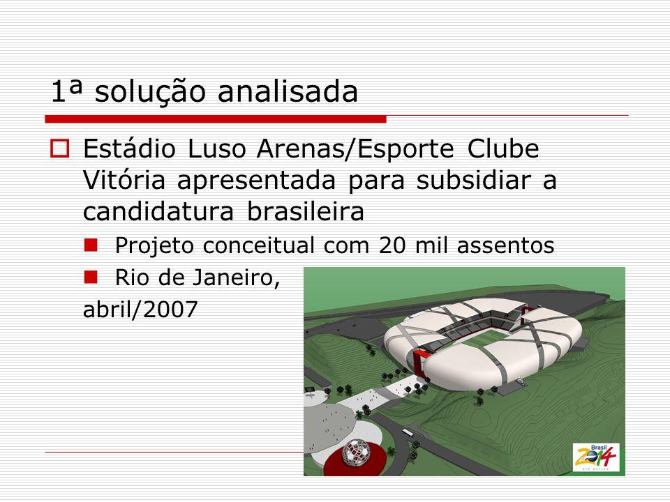 1ª solução analisada Estádio Luso Arenas/Esporte Clube Vitória apresentada para subsidiar a candidatura brasileira.