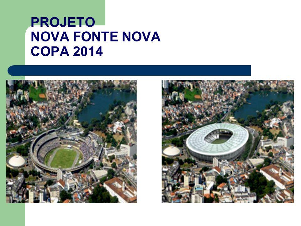 PROJETO NOVA FONTE NOVA COPA 2014