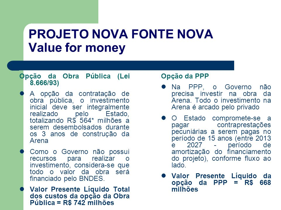 PROJETO NOVA FONTE NOVA Value for money