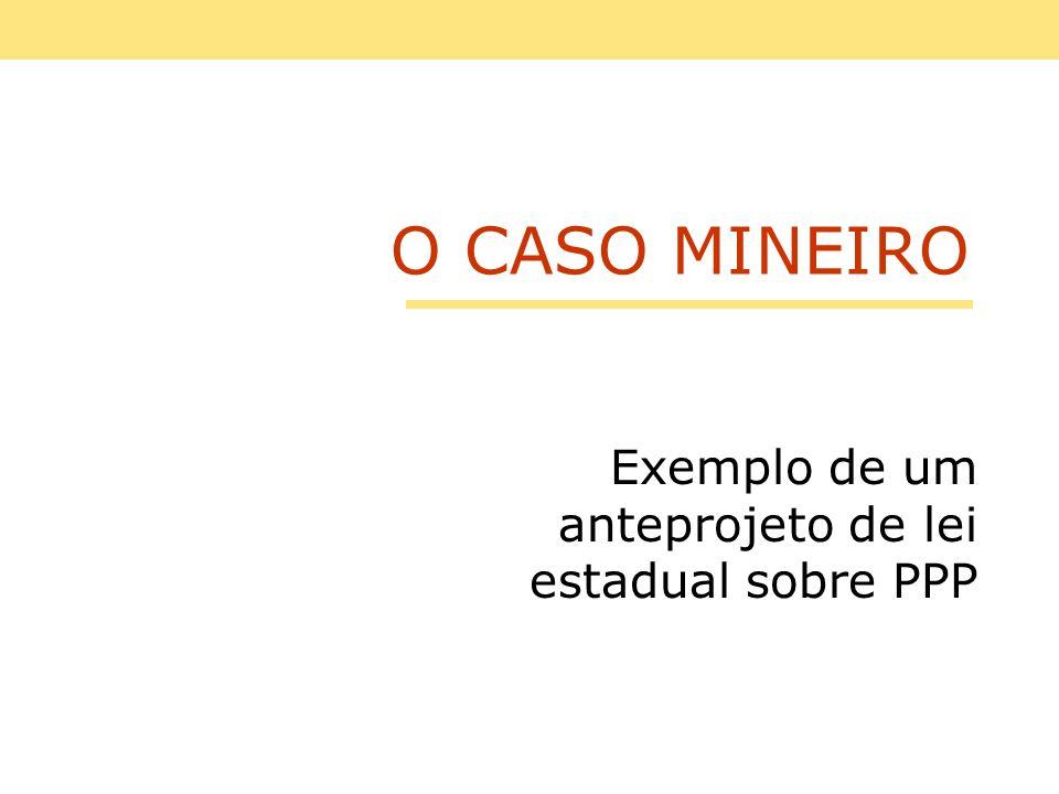 O CASO MINEIRO Exemplo de um anteprojeto de lei estadual sobre PPP