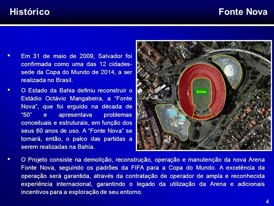 Histórico Em 31 de maio de 2009, Salvador foi confirmada como uma das 12 cidades- sede da Copa do Mundo de 2014, a ser realizada no Brasil.