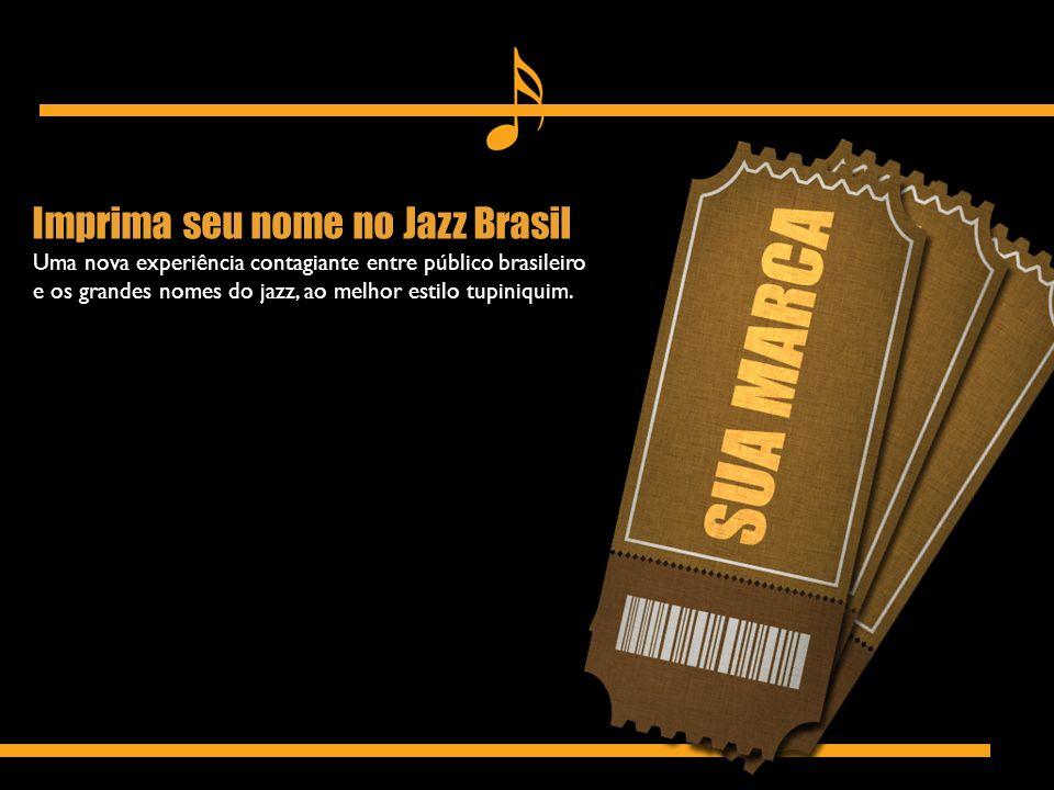 Imprima seu nome no Jazz Brasil