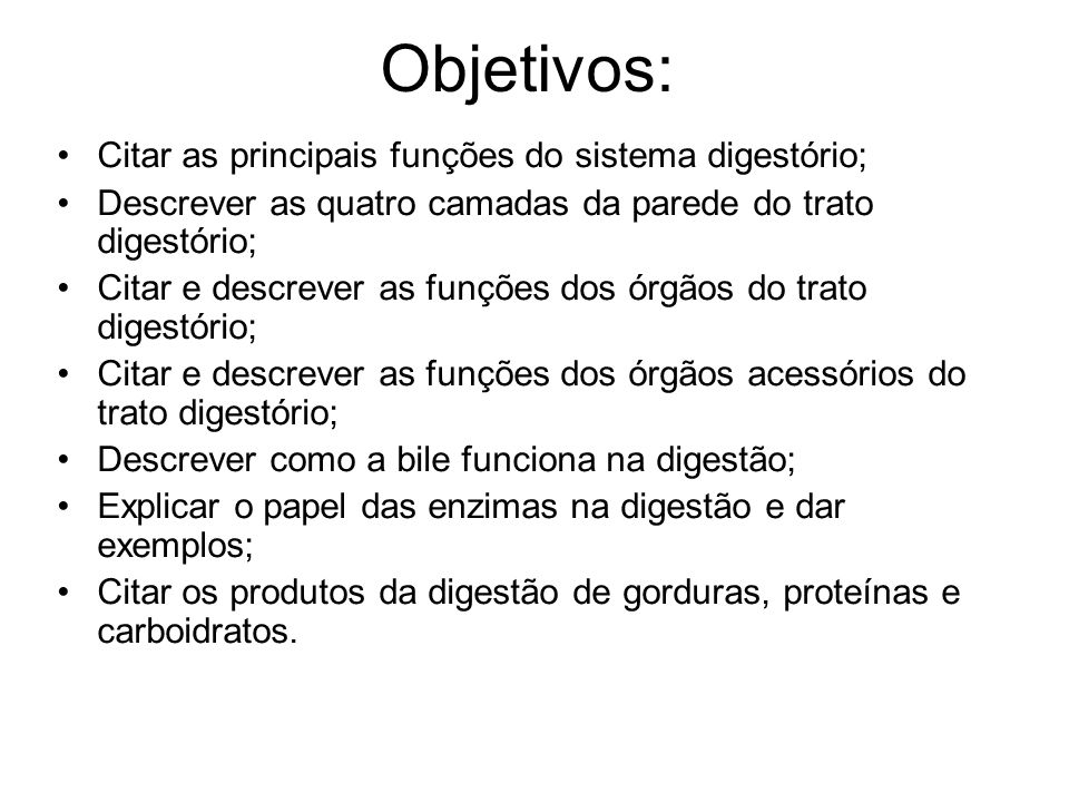 Objetivos: Citar as principais funções do sistema digestório;