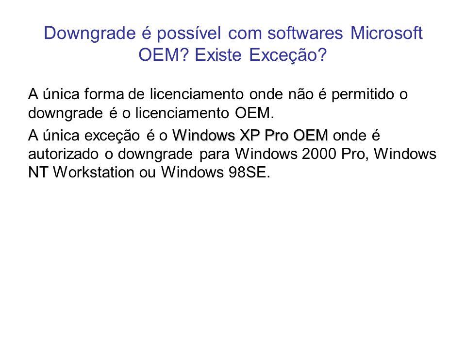 Downgrade é possível com softwares Microsoft OEM Existe Exceção