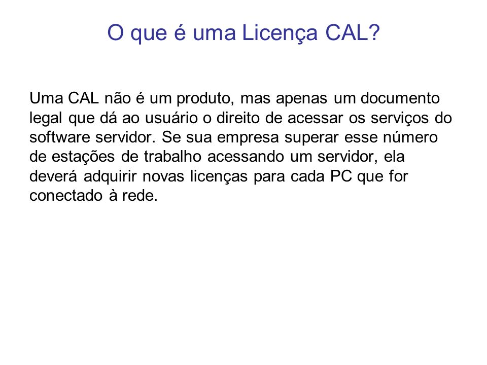 O que é uma Licença CAL