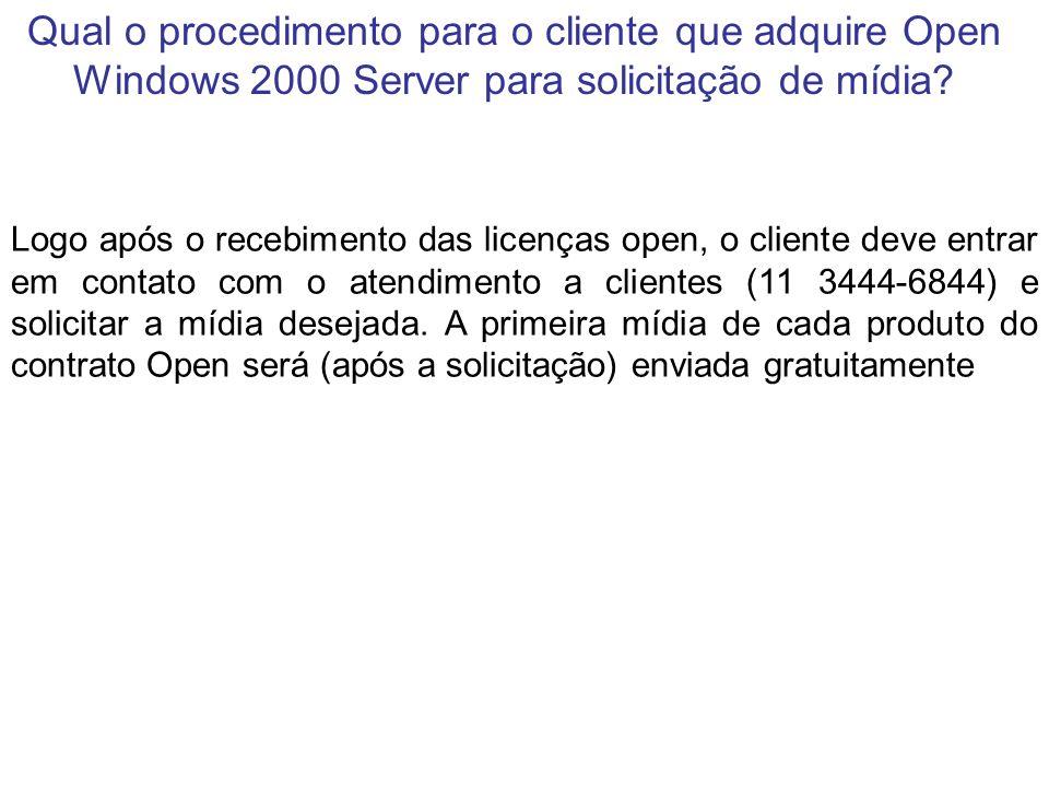 Qual o procedimento para o cliente que adquire Open Windows 2000 Server para solicitação de mídia