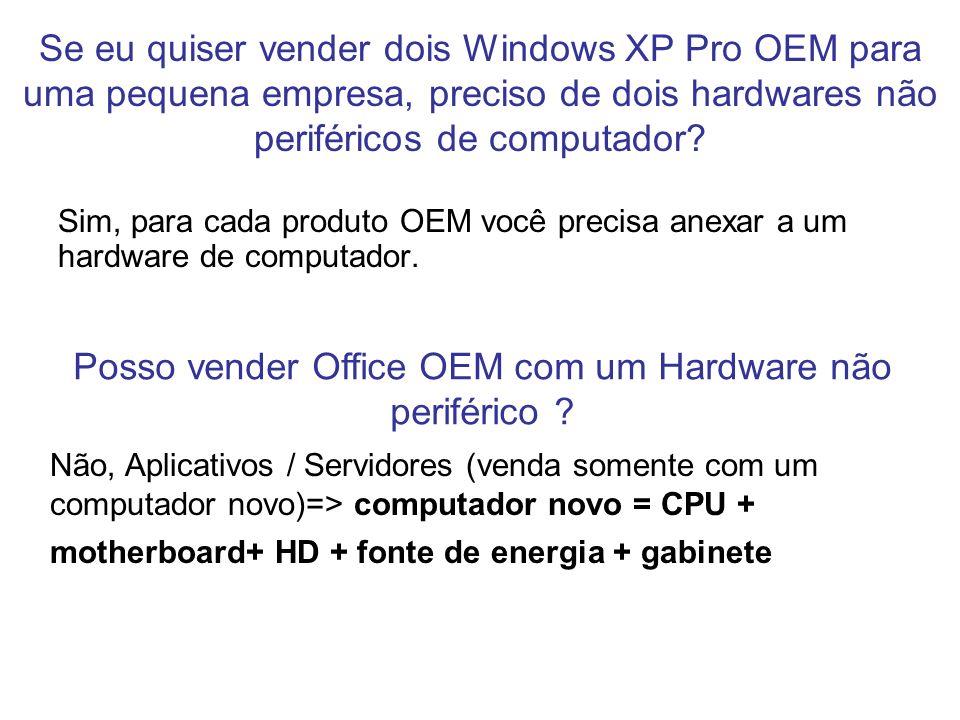 Posso vender Office OEM com um Hardware não periférico