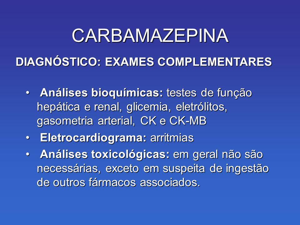 CARBAMAZEPINA DIAGNÓSTICO: EXAMES COMPLEMENTARES