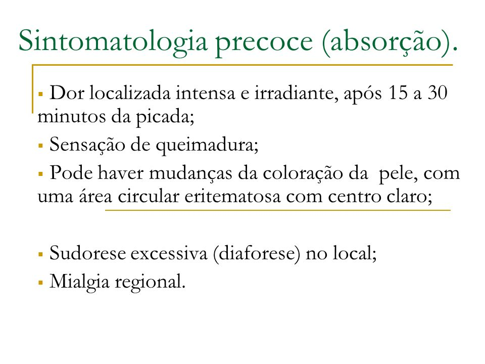 Sintomatologia precoce (absorção).