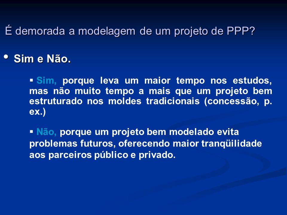 É demorada a modelagem de um projeto de PPP