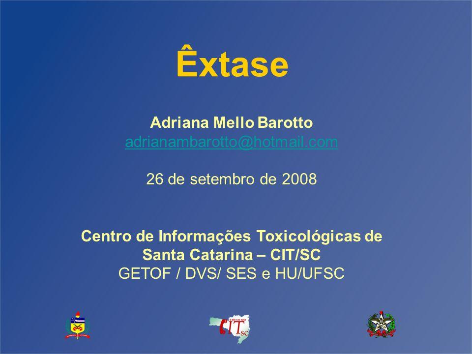 Êxtase Adriana Mello Barotto adrianambarotto@hotmail.com