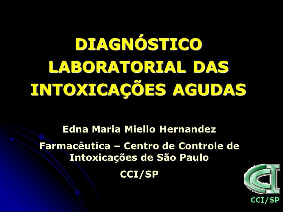 DIAGNÓSTICO LABORATORIAL DAS INTOXICAÇÕES AGUDAS