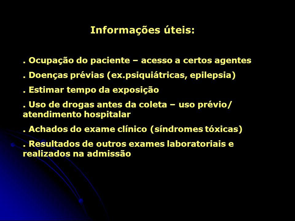 Informações úteis: . Ocupação do paciente – acesso a certos agentes