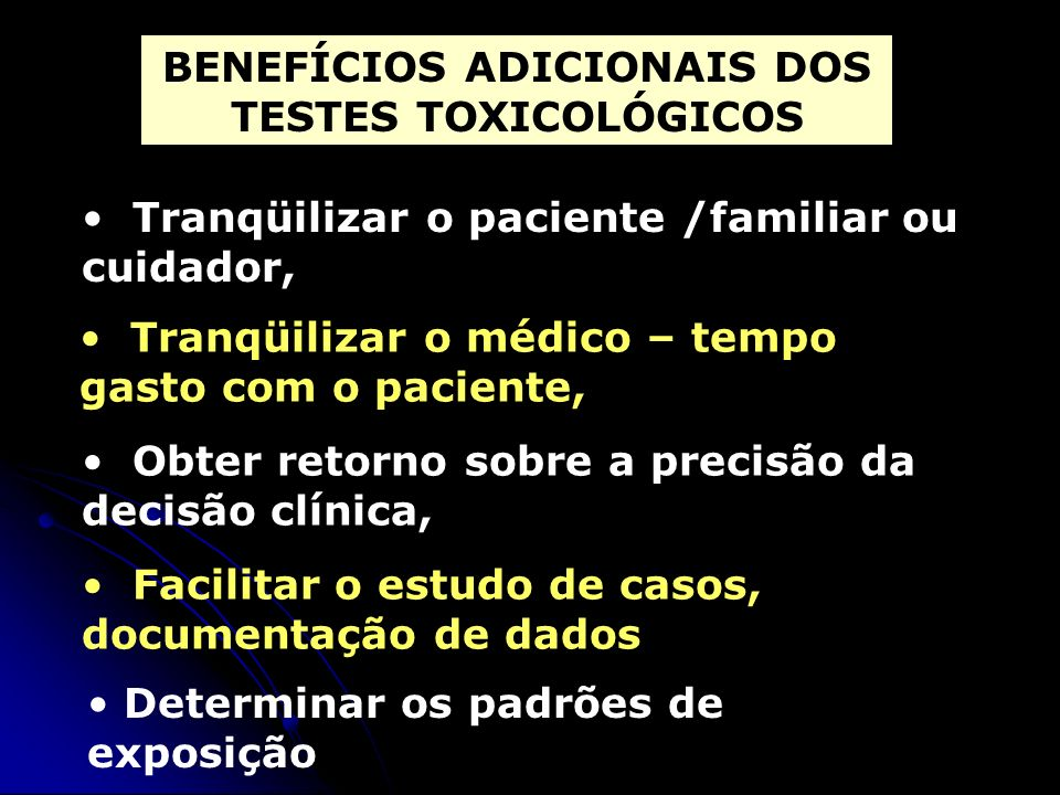BENEFÍCIOS ADICIONAIS DOS TESTES TOXICOLÓGICOS
