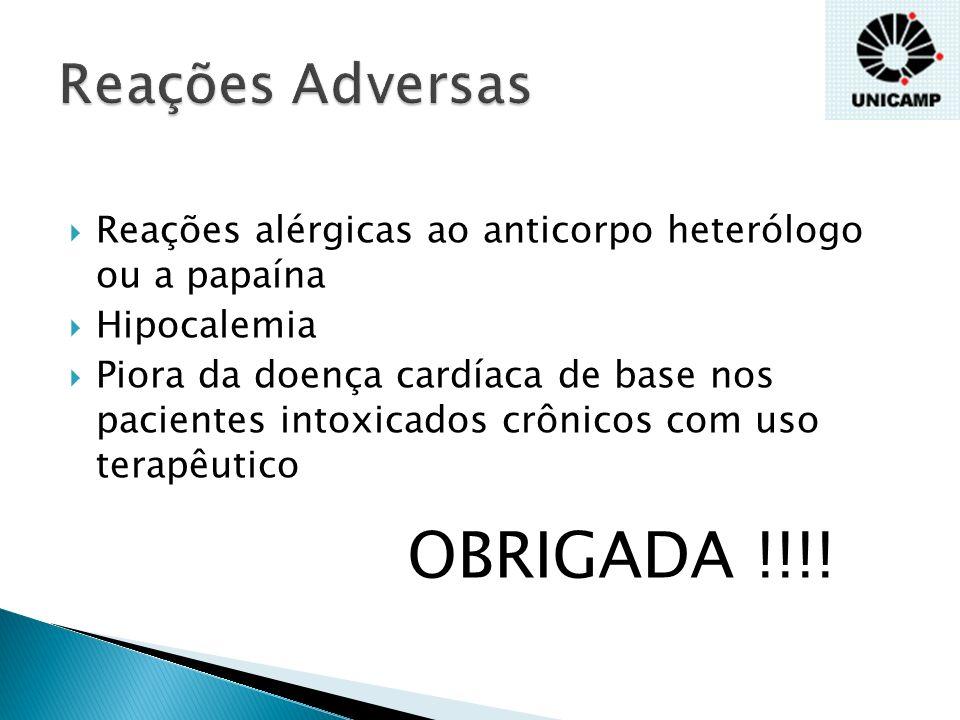 OBRIGADA !!!! Reações Adversas