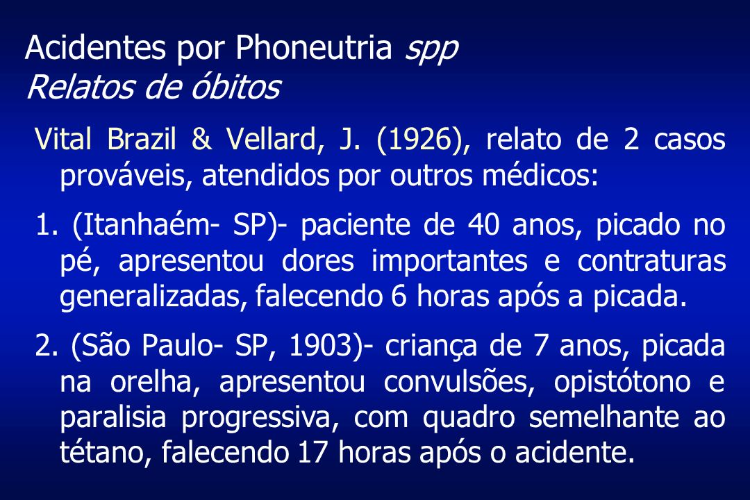 Acidentes por Phoneutria spp Relatos de óbitos