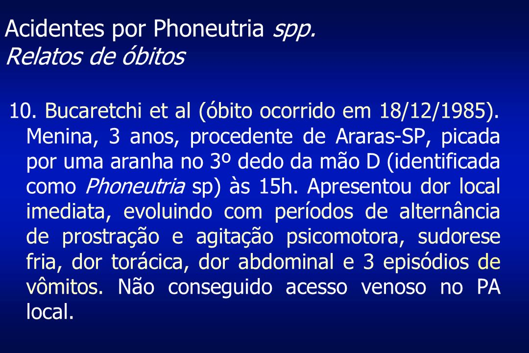 Acidentes por Phoneutria spp. Relatos de óbitos