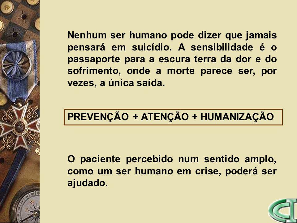Nenhum ser humano pode dizer que jamais pensará em suicídio