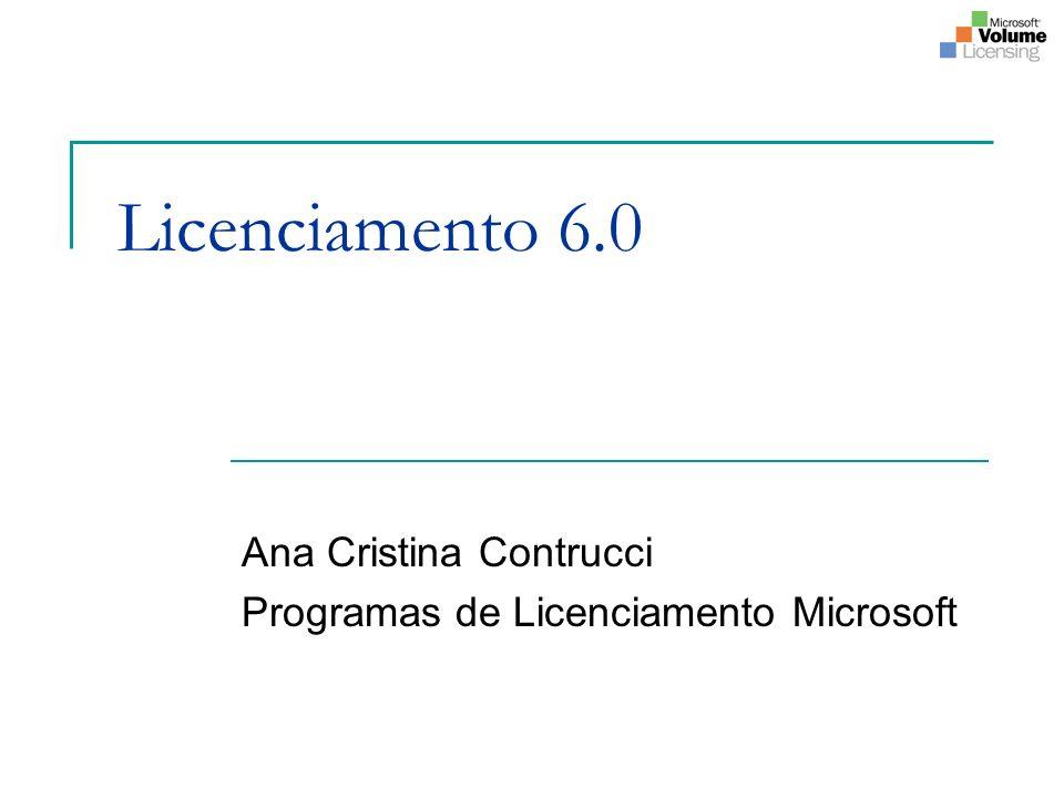 Ana Cristina Contrucci Programas de Licenciamento Microsoft