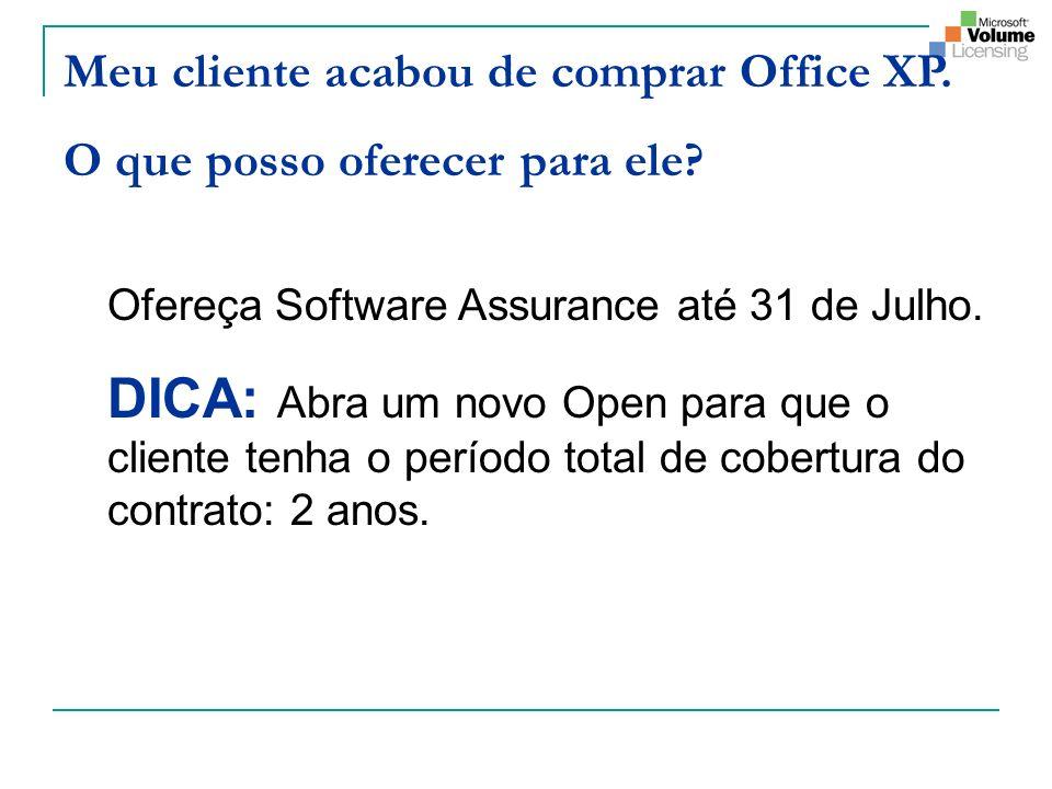 Meu cliente acabou de comprar Office XP.