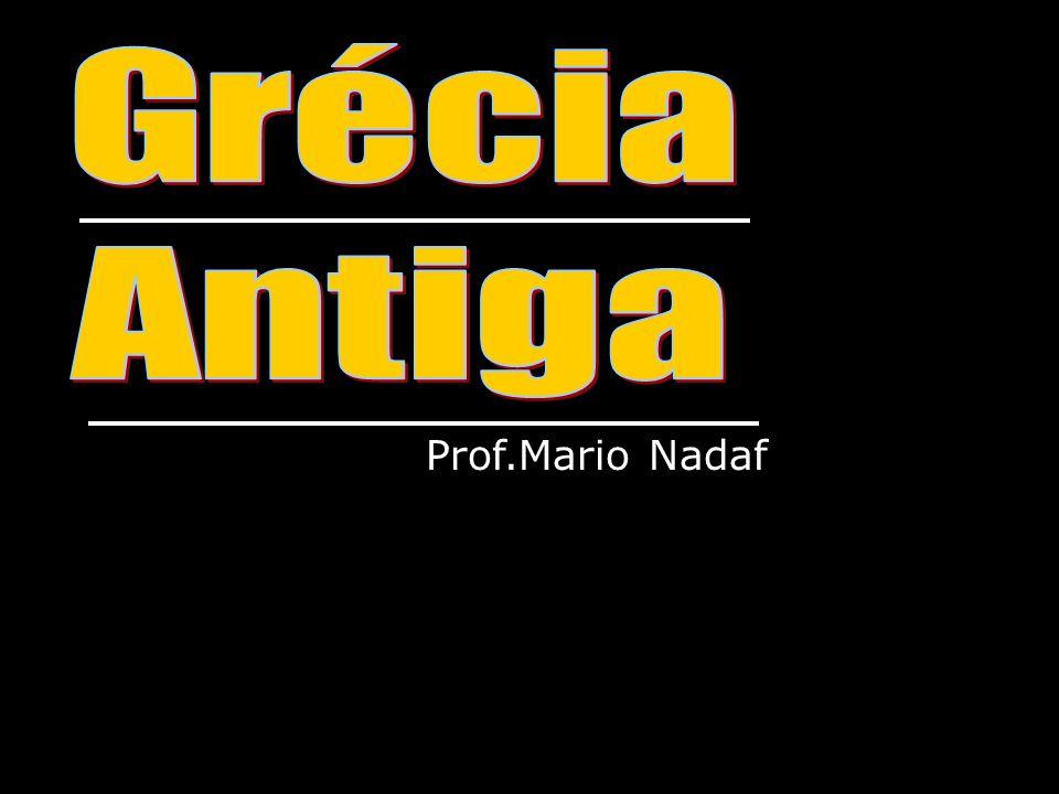 Grécia Antiga Prof.Mario Nadaf