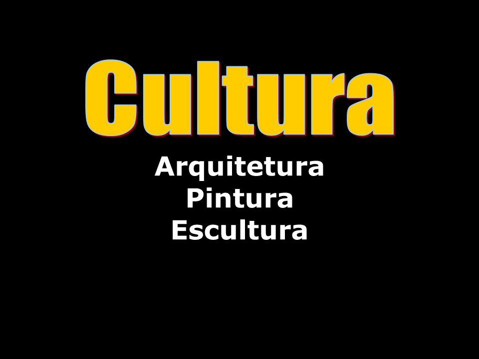 Arquitetura Pintura Escultura