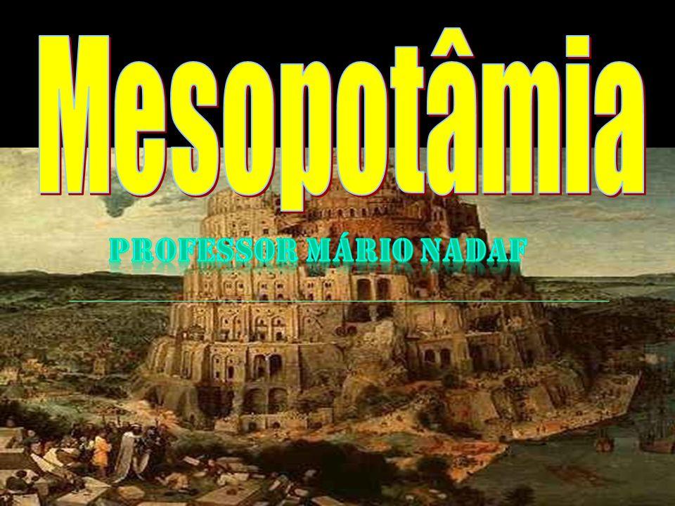 Mesopotâmia PROFESSOR Mário nadaf