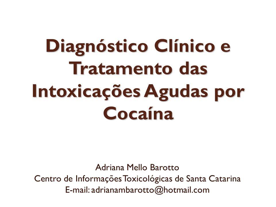Diagnóstico Clínico e Tratamento das Intoxicações Agudas por Cocaína