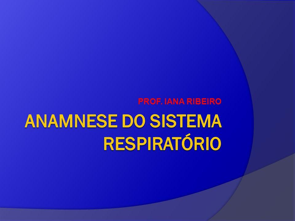 ANAMNESE DO SISTEMA RESPIRATÓRIO
