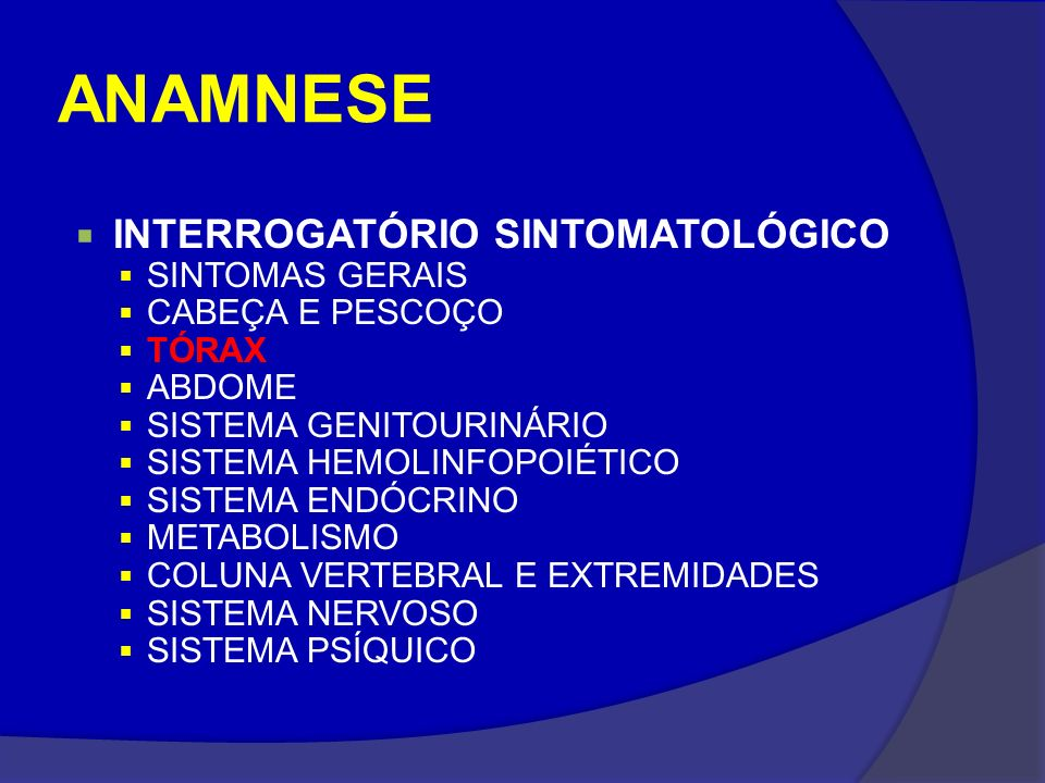 ANAMNESE INTERROGATÓRIO SINTOMATOLÓGICO SINTOMAS GERAIS