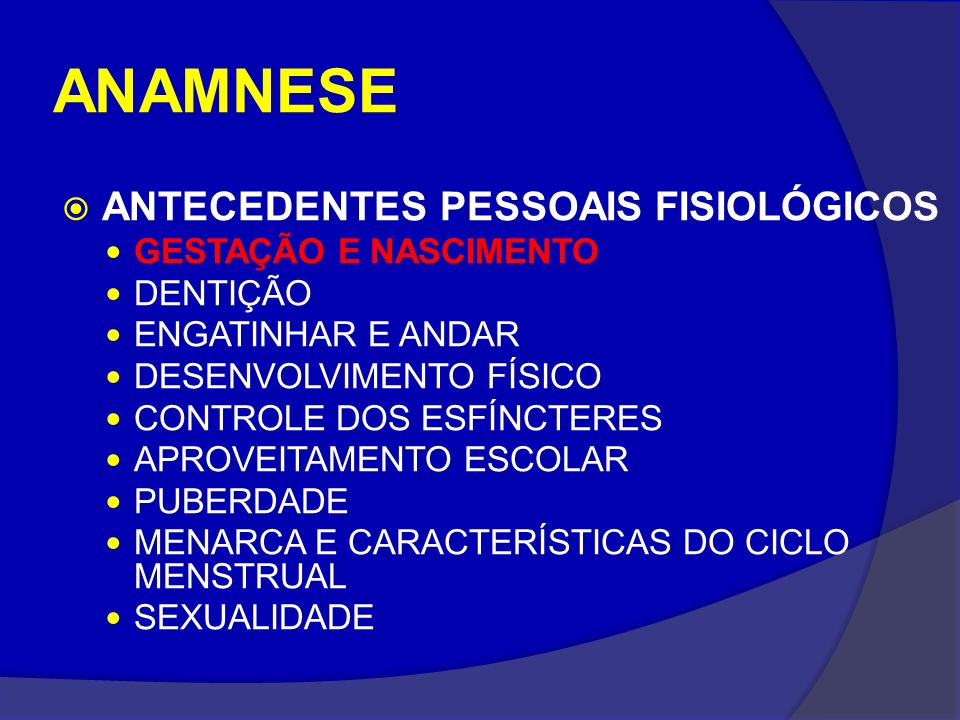 ANAMNESE ANTECEDENTES PESSOAIS FISIOLÓGICOS GESTAÇÃO E NASCIMENTO