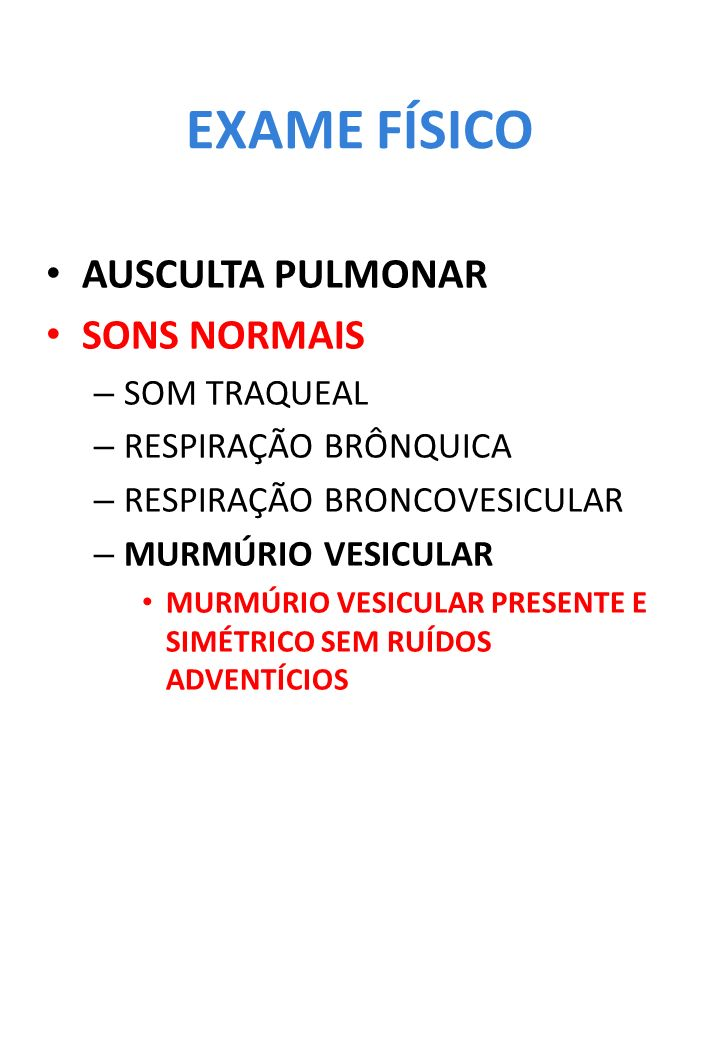 EXAME FÍSICO AUSCULTA PULMONAR SONS NORMAIS SOM TRAQUEAL