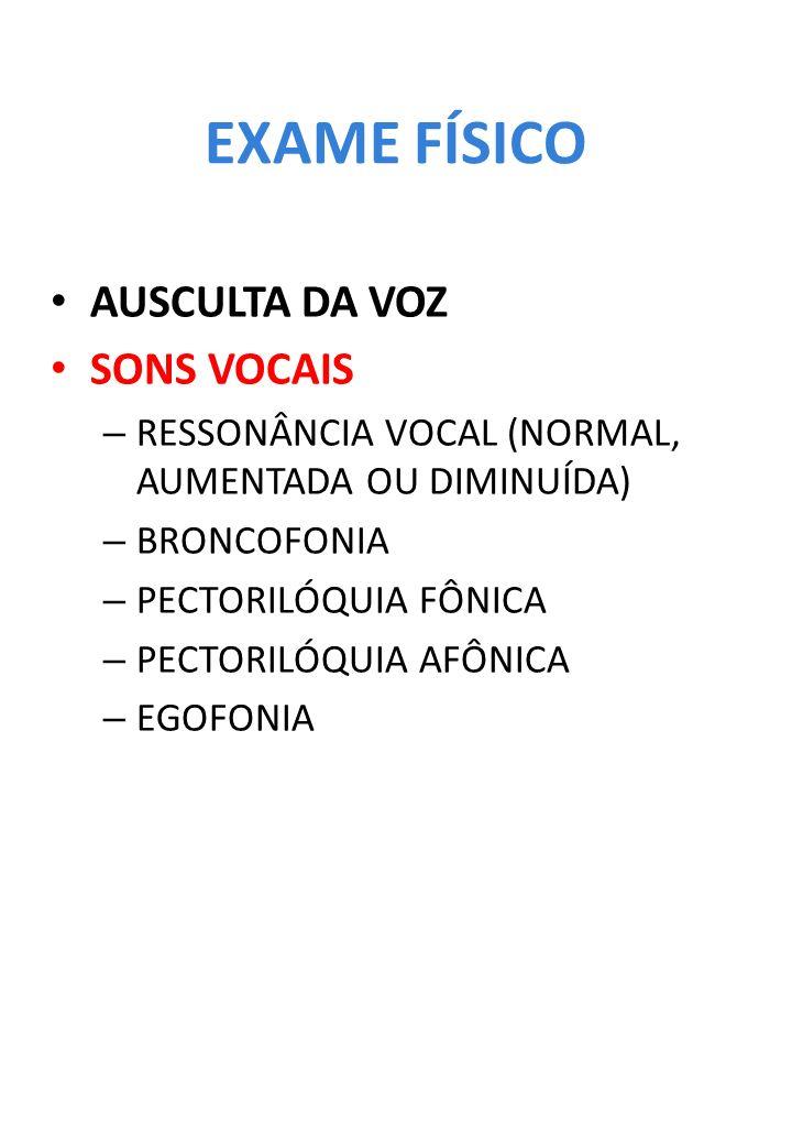 EXAME FÍSICO AUSCULTA DA VOZ SONS VOCAIS