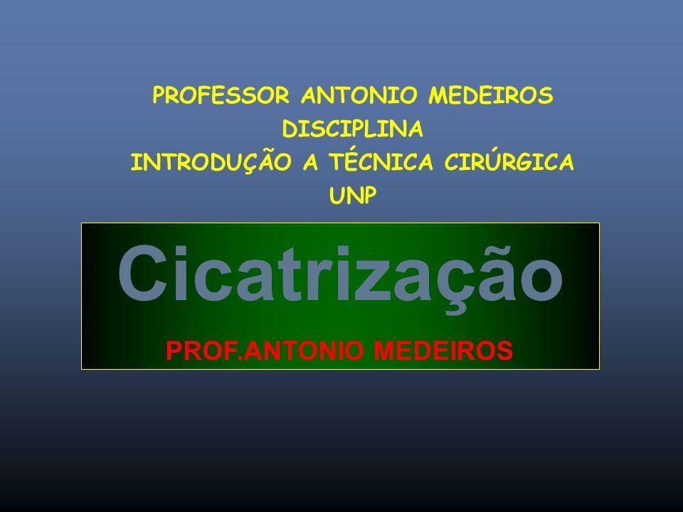 PROFESSOR ANTONIO MEDEIROS INTRODUÇÃO A TÉCNICA CIRÚRGICA