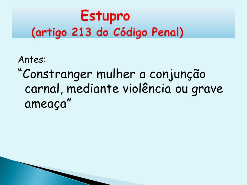 Estupro (artigo 213 do Código Penal)