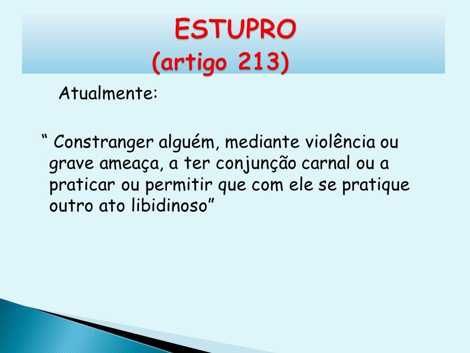 ESTUPRO (artigo 213)