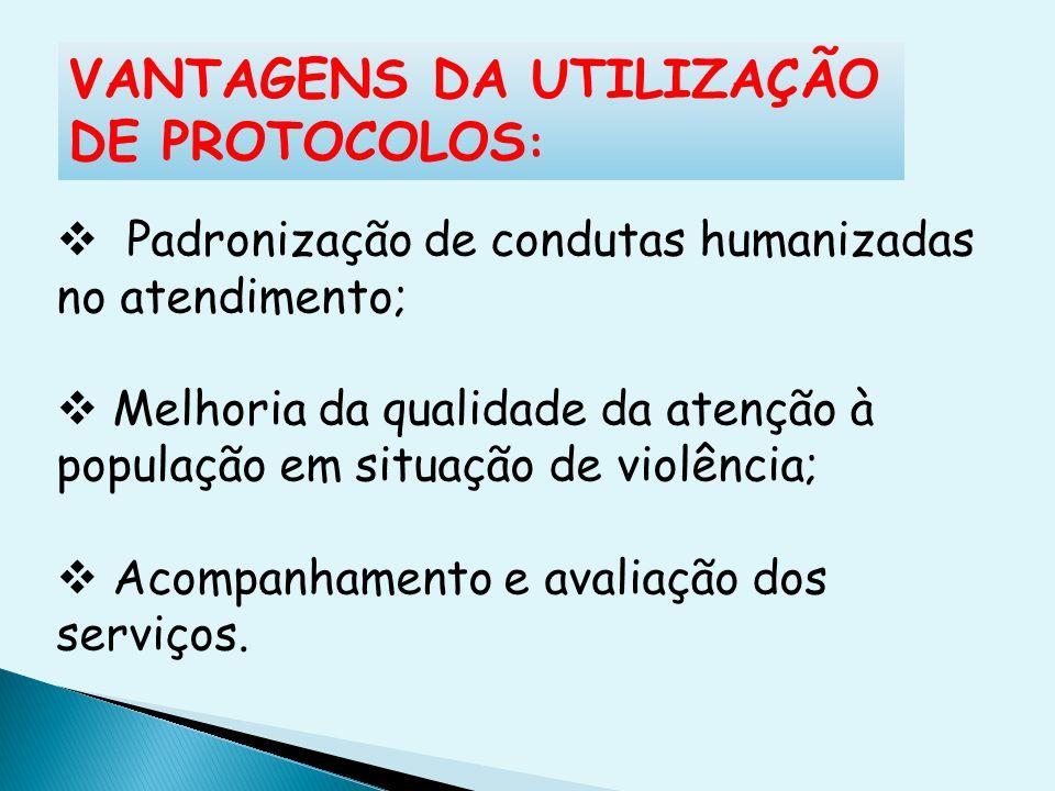 VANTAGENS DA UTILIZAÇÃO DE PROTOCOLOS: